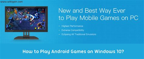 How to Play Android Games on Windows 10? - wikigain