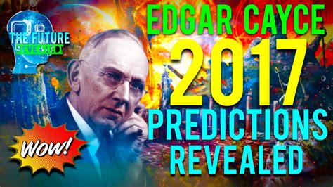 THE REAL EDGAR CAYCE PREDICTIONS FOR 2017 REVEALED!!! MUST