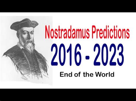 Nostradamus Predictions for 2016 - 2023 : end of the world